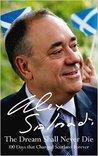 The Dream Shall Never Die by Alex Salmond