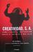 Creatividad, S. A., Cómo llevar la inspiración hasta el infin... by Ed Catmull