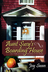 Download Epub Aunt Susy's Boarding House: The Story of A Girl Growing Up In Maine