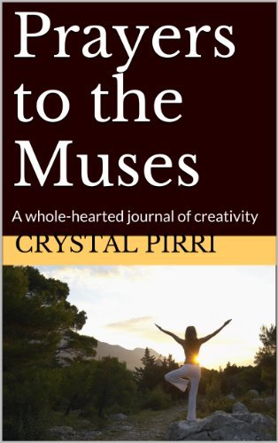 Prayers to the Muses: A whole-hearted journal of creativity