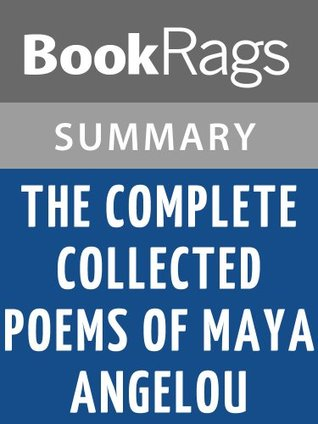 The Complete Collected Poems of Maya Angelou by Maya Angelou l Summary & Study Guide