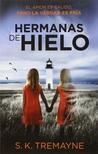 Hermanas de Hielo by S.K. Tremayne