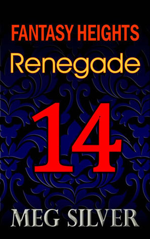 Renegade (Fantasy Heights, #14)