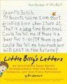 Little Billy's Letters: An Incorrigible Inner Child's Correspondence with the Famous, Infamous, and Just Plain Bewildered