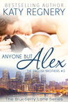 Anyone but Alex (The English Brothers, #3; Blueberry Lane, #3)
