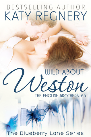 Ebook Wild About Weston by Katy Regnery read!
