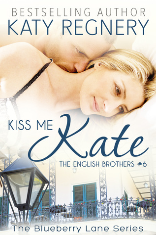 Kiss Me Kate (The English Brothers, #6, Blueberry Lane, #6)