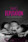 Bad Reputation (Bad Reputation, #1)