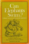 """Can Elephants Swim?"""": Unlikely answers to improbable questions"""