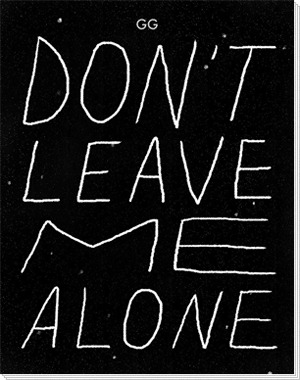 Dont Leave Me Alone By Gg