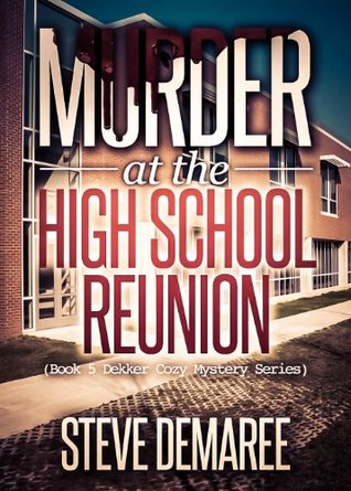 Murder at the High School Reunion (Dekker Cozy Mystery #5)