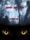 Insanity Never Sleeps by Anthony Hulse