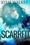 Scarred, Part 3 (Scarred, #3)