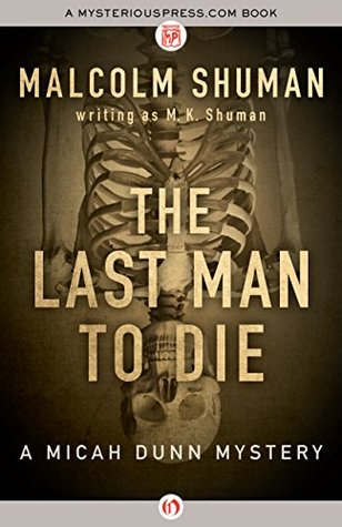 The Last Man to Die (The Micah Dunn Mysteries Book 4)