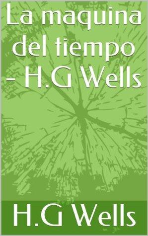 La maquina del tiempo - H.G Wells