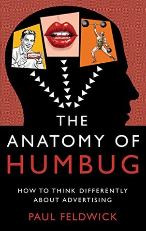 The Anatomy of Humbug: How to Think Differently About Advertising by ...