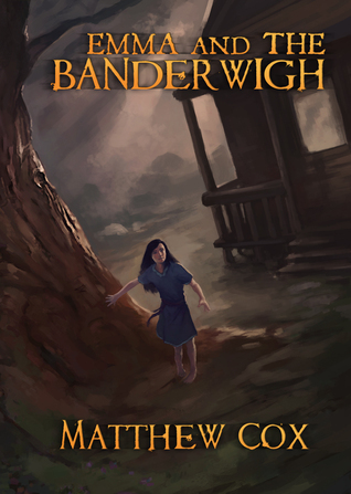 Emma and the Banderwigh by Matthew S. Cox