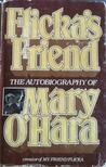 Flicka's Friend: The Autobiography of Mary O'Hara