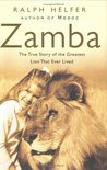 Zamba : The True Story of the Greatest Lion That Ever Lived