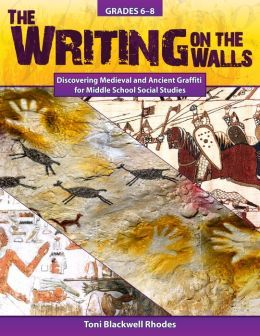 The Writing on the Walls: Discovering Medieval and Ancient Graffiti for Middle School Social Studies