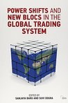 Power Shifts and New Blocs in the Global Trading System