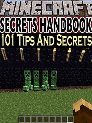 MINECRAFT: 101 Minecraft Tips And Secrets You Wish You Knew (Minecraft, Minecraft Books, Minecraft Xbox, Minecraft Handbook, Minecraft Comics, Minecraft Secrets, Video Games, Minecraft Mobs)