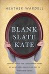 Blank Slate Kate by Heather Wardell