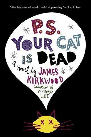 P.S. Your Cat Is Dead by James Kirkwood Jr.