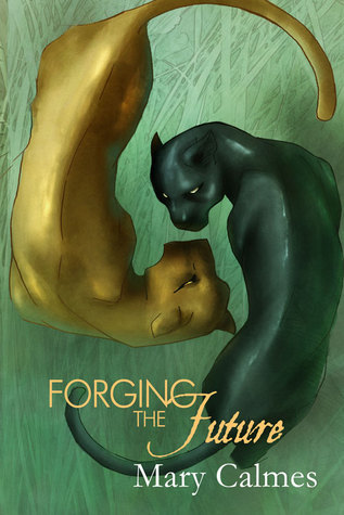 Forging the Future by Mary Calmes