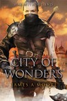 City of Wonders by James A. Moore