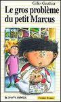Le Gros Problème Du Petit Marcus (Premier Roman, 25) (French Edition)