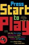 Press Start to Play by Daniel H. Wilson
