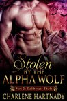 Deliberate Theft (Stolen by the Alpha Wolf, #2)