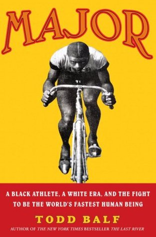 Ebook Major: A Black Athlete, a White Era, and the Fight to Be the World's Fastest Human Being by Todd Balf DOC!