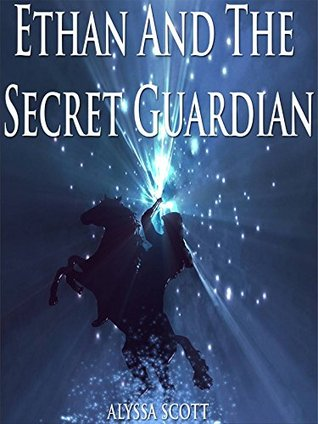 Books For Kids: Ethan And The Secret Guardian: Books For Kids Ages 4-6 6-9 9-12 (Bedtime Storybook - Kids Adventure Books - Children Books - Free Stories - Kids Mystery - Kids Fantasy Books)
