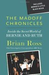 The Madoff Chronicles: Inside the Secret World of Bernie and Ruth