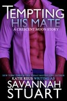Tempting His Mate (Crescent Moon, #3)