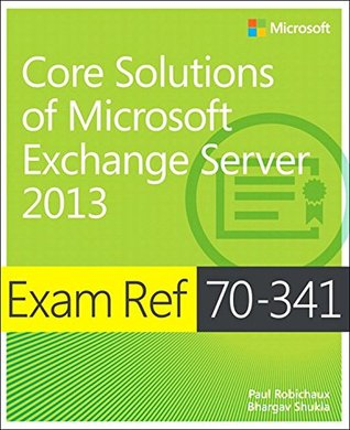 Exam Ref 70-341 Core Solutions of Microsoft Exchange Server 2013