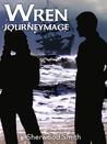 Wren Journeymage (Wren, #4)