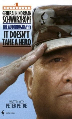 It Doesnt Take a Hero: The Autobiography of General H. Norman Schwarzkopf