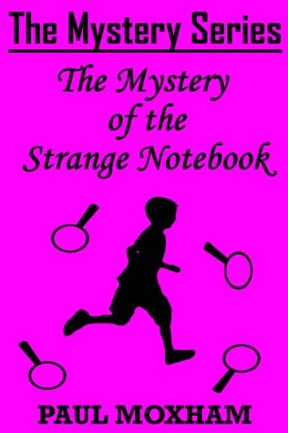 The Mystery of the Strange Notebook (The Mystery Series, Short Story, #4)