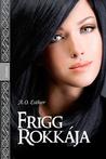 Frigg rokkája by A.O. Esther