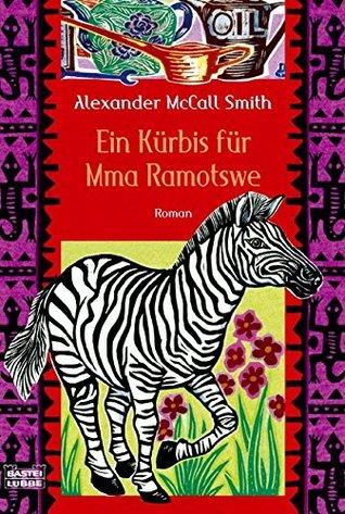 Ein Kürbis Für Mma Ramotswe Roman