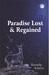 Paradise Lost & Regained by Ratnadip Acharya