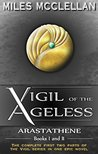 Vigil of the Ageless: The Complete First Novel