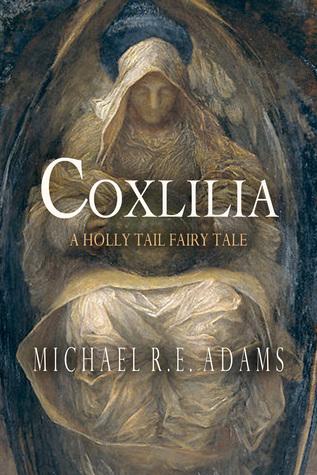 Coxlilia: a Holly Tail fairy tale (Juliette Harbinger Poems, Vol. 1)