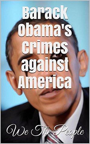 Barack Obama's Crimes against America