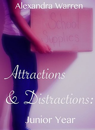 Attractions & Distractions: Junior Year (Attractions & Distractions, #3)
