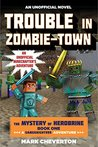 Trouble in Zombie-town: The Mystery of Herobrine: Book One: A Gameknight999 Adventure: An Unofficial Minecrafter's Adventure (The Gameknight999)