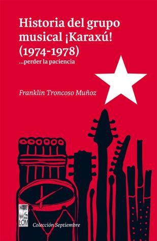 historia-del-grupo-musical-karax-1974-1978-perder-la-paciencia
